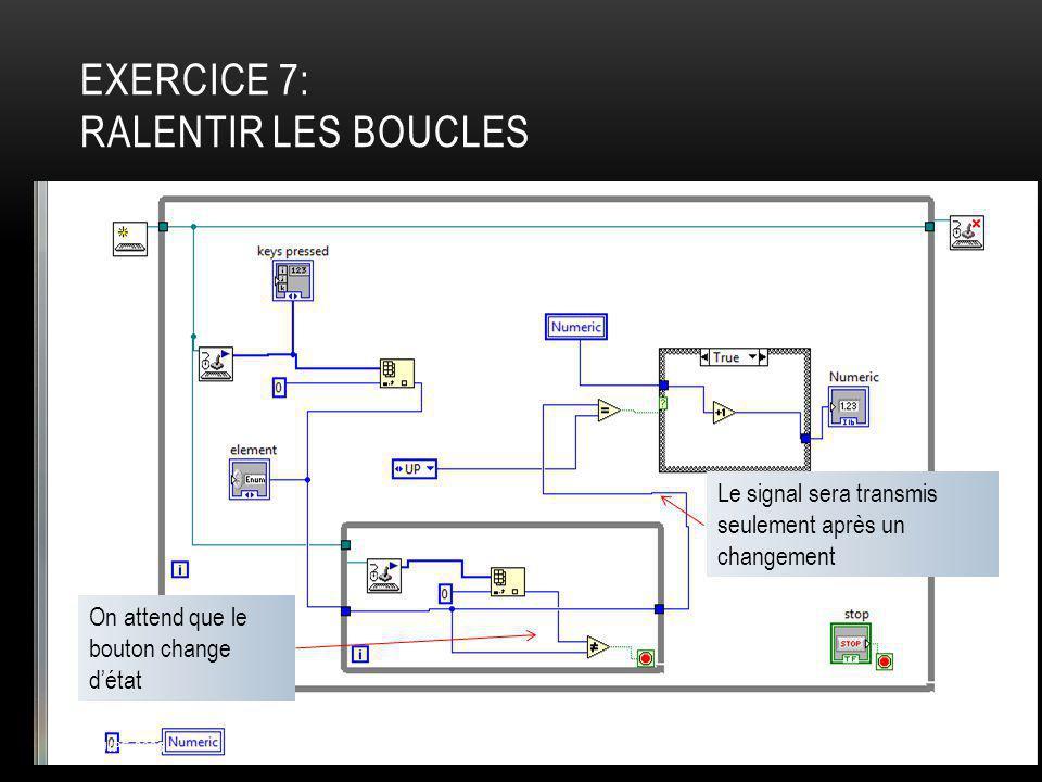 EXERCICE 7: RALENTIR LES BOUCLES On attend que le bouton change détat Le signal sera transmis seulement après un changement Octobre 2011ÉQUIPE 2626 36