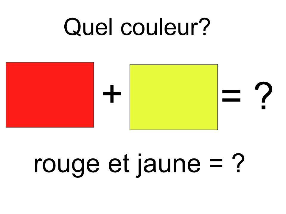 Quel couleur? + = ? rouge et jaune = ?