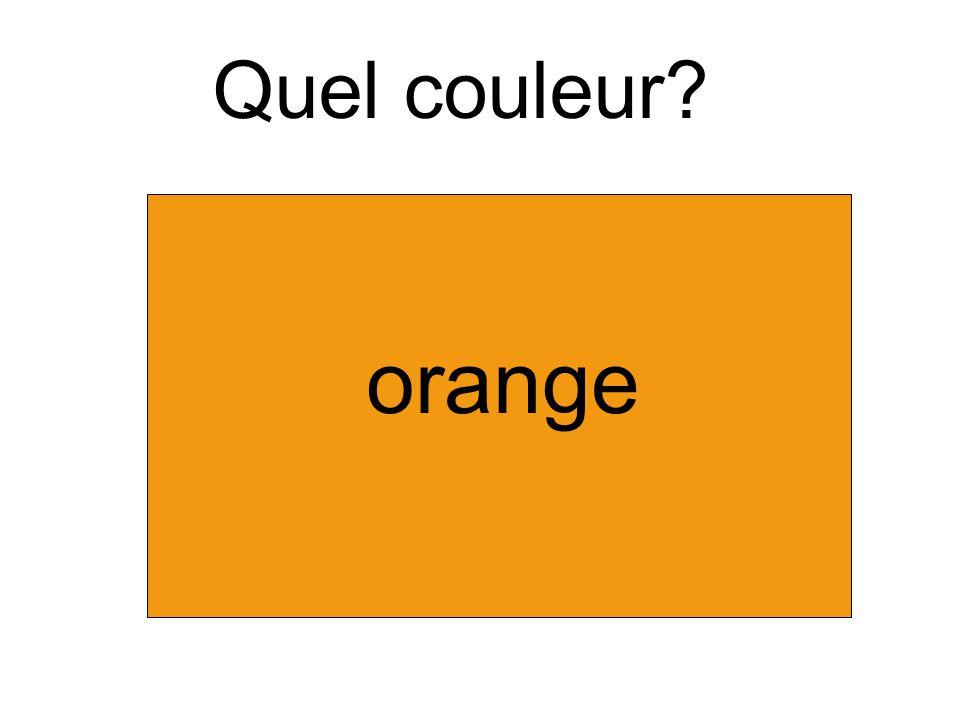 Quel couleur? orange