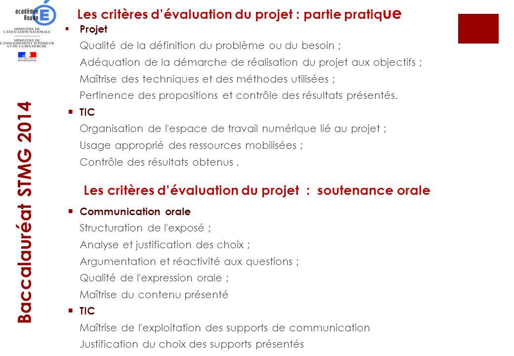 Les critères dévaluation du projet : partie pratiq ue Projet Qualité de la définition du problème ou du besoin ; Adéquation de la démarche de réalisat