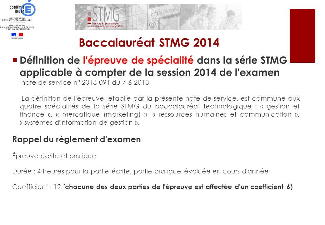 Définition de l'épreuve de spécialité dans la série STMG applicable à compter de la session 2014 de l'examen note de service n° 2013-091 du 7-6-2013 L