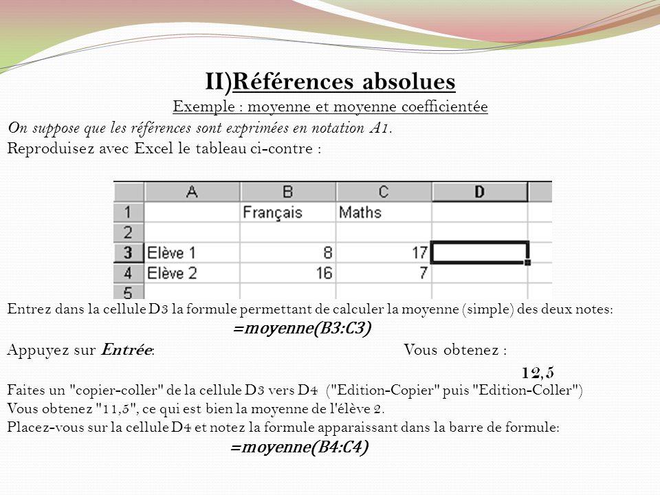 On veut maintenant calculer la moyenne en tenant compte de coefficients : 7 pour le Français, 2 pour les Maths.