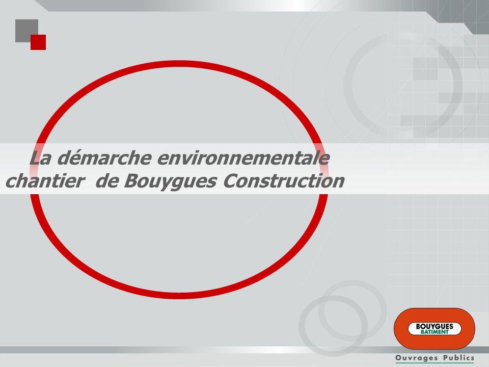 Sommaire Approche environnementale chantier La gestion des déchets La limitation des nuisances sonores et visuelles La communication La démarche environnementale chantier