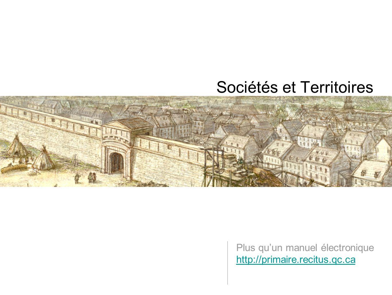 Plus quun manuel électronique http://primaire.recitus.qc.ca Sociétés et Territoires