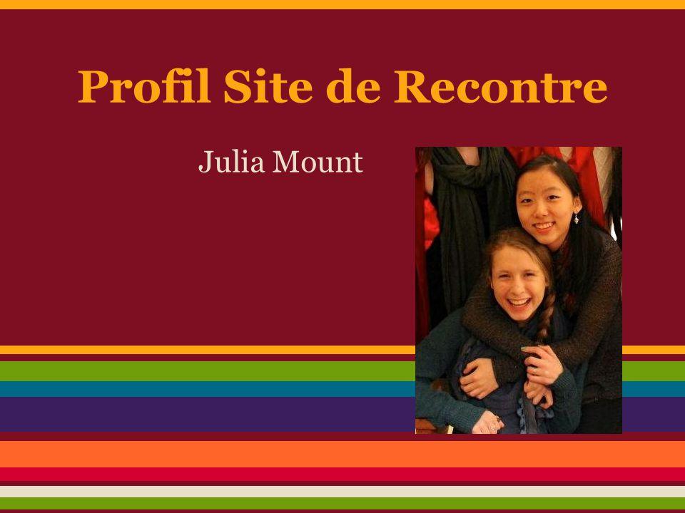 Nom: Julia Mount Age: 16 ans Ville de residence: Newton Ville dorigine: Boston Education: Newton South Lycée