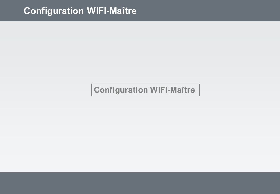 Configuration WIFI-Maître