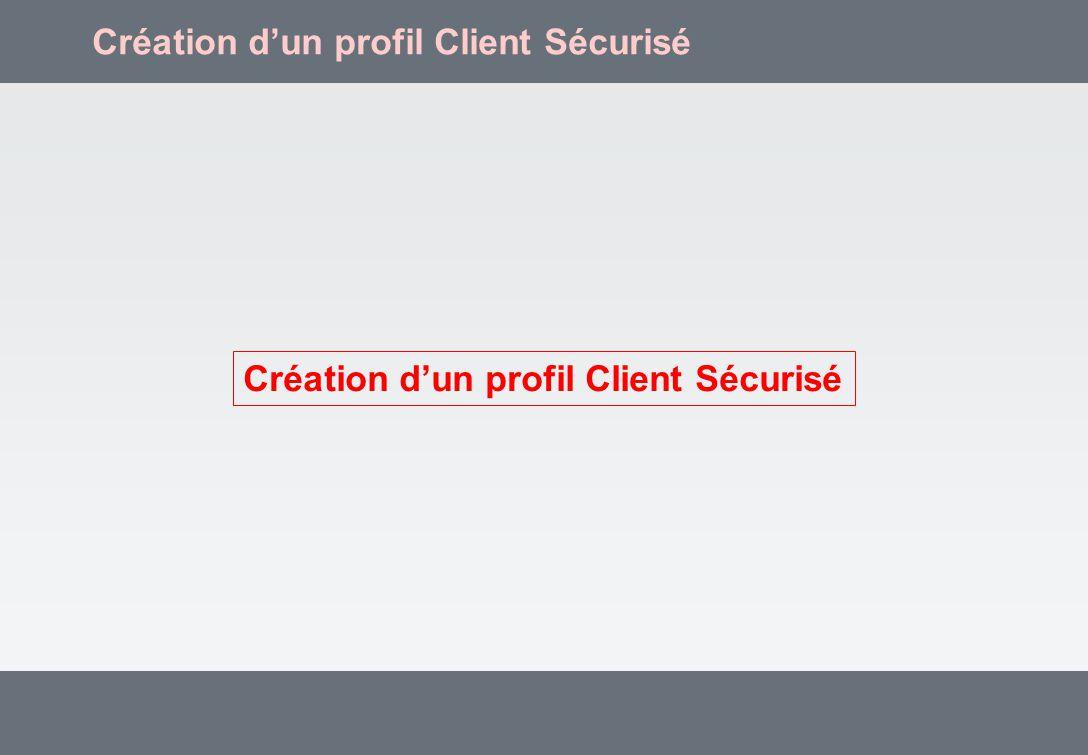 Création dun profil Client Sécurisé