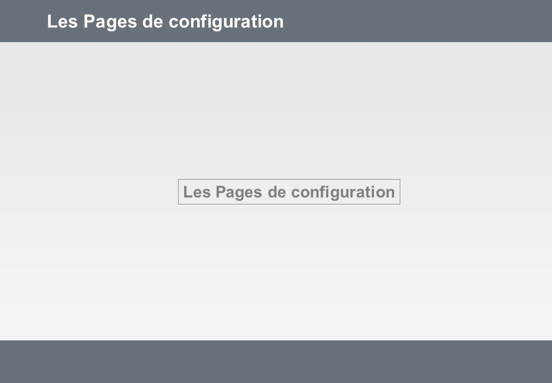 Les Pages de configuration