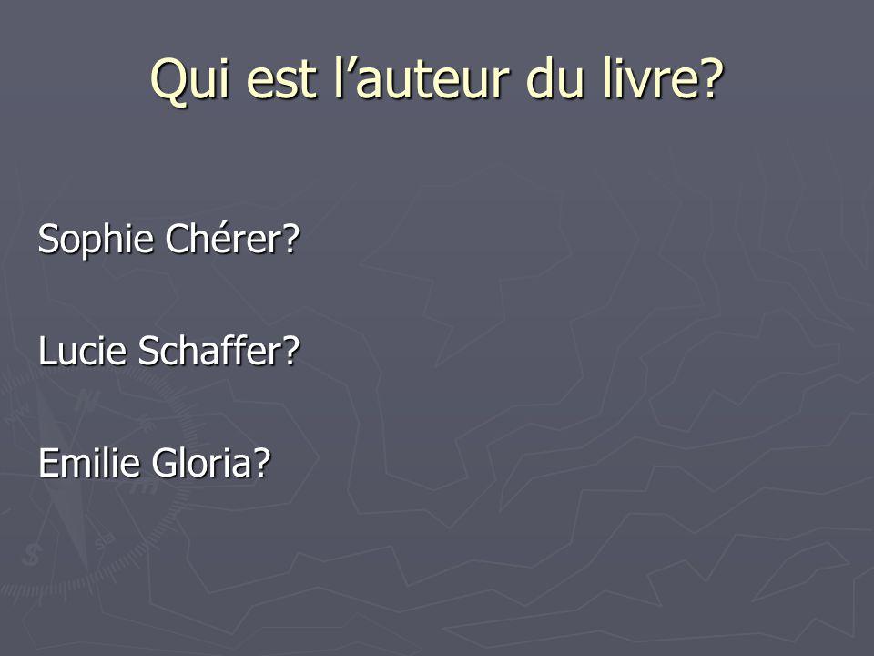 Qui est lauteur du livre Sophie Chérer Lucie Schaffer Emilie Gloria