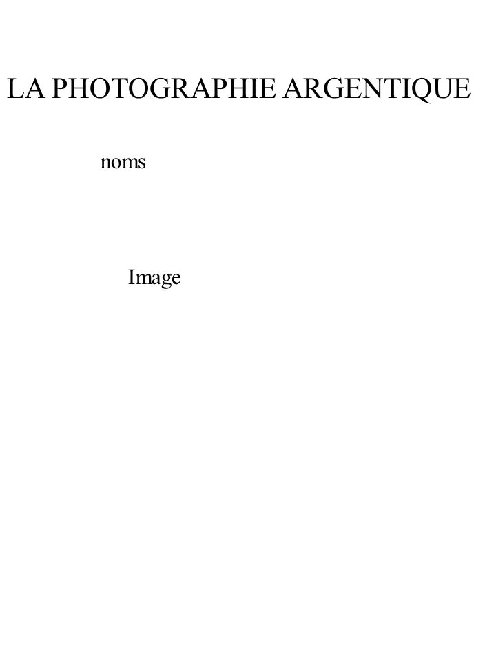 LA PHOTOGRAPHIE ARGENTIQUE noms Image