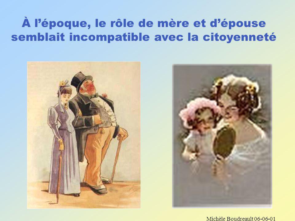 Michèle Boudreault 06-06-01 Au moment de la Révolution française de 1789, les femmes sont exclues de la politique