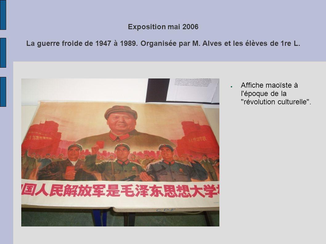Exposition mai 2006 La guerre froide de 1947 à 1989. Organisée par M. Alves et les élèves de 1re L. Affiche maoïste à l'époque de la