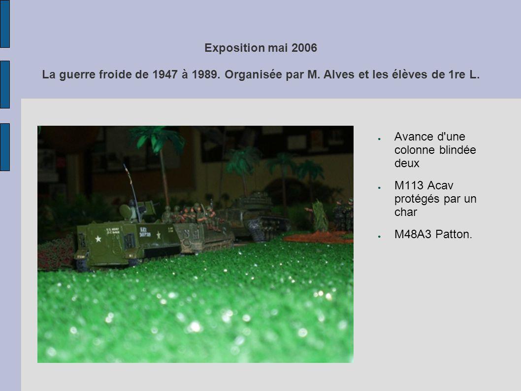 Exposition mai 2006 La guerre froide de 1947 à 1989. Organisée par M. Alves et les élèves de 1re L. Avance d'une colonne blindée deux M113 Acav protég