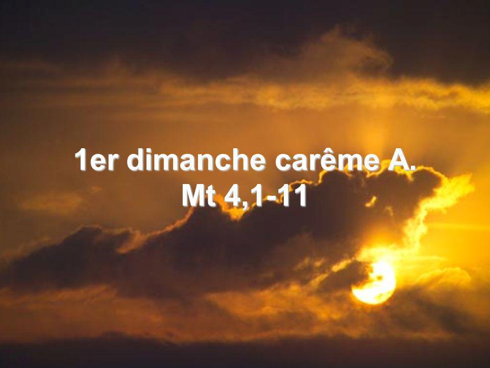 1er dimanche carême A. Mt 4,1-11