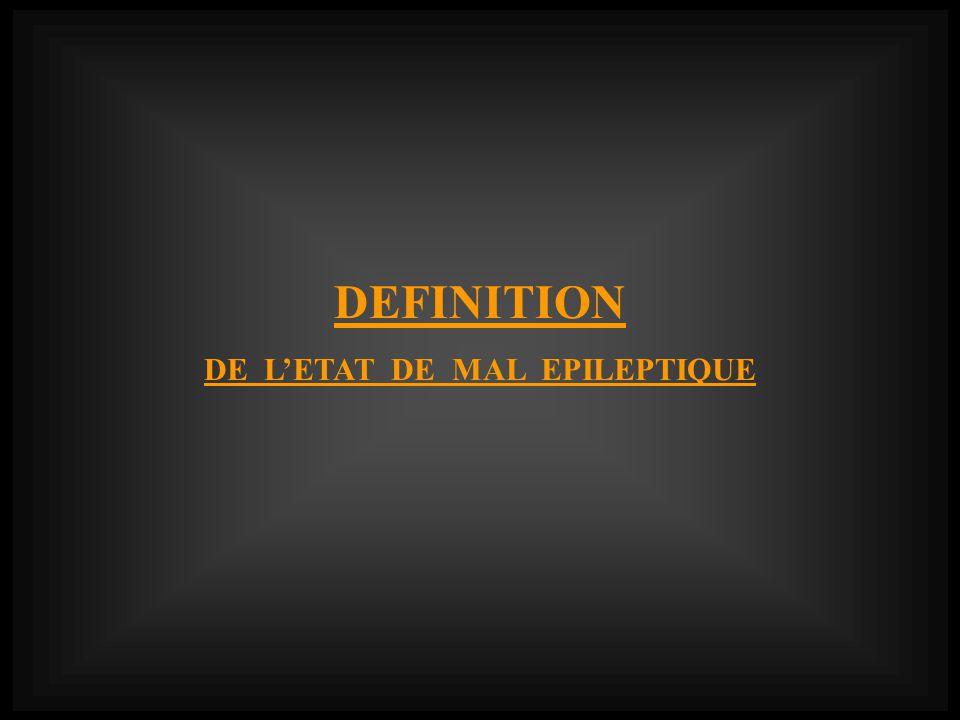 DEFINITION DE LETAT DE MAL EPILEPTIQUE