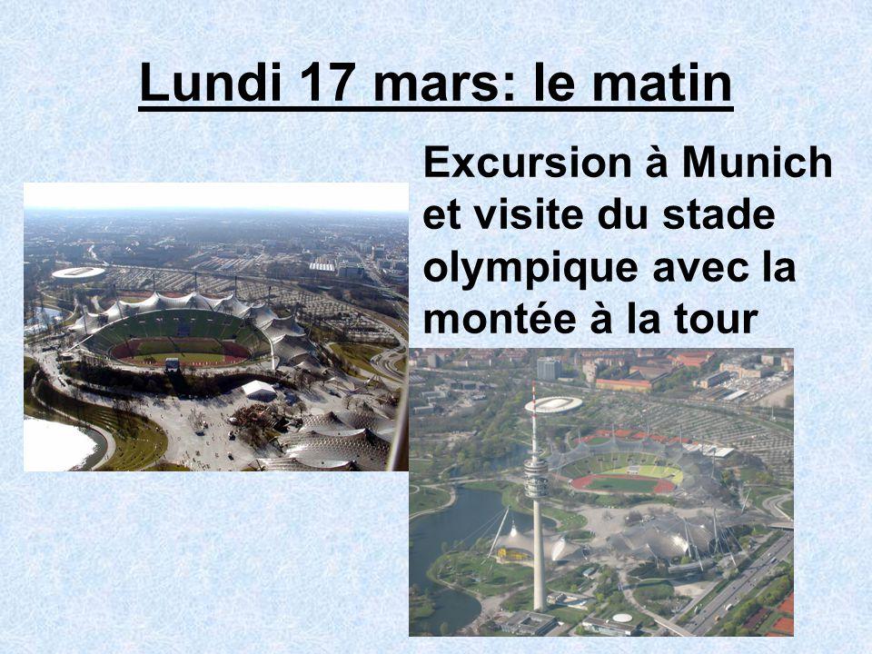 Lundi 17 mars: le matin Excursion à Munich et visite du stade olympique avec la montée à la tour