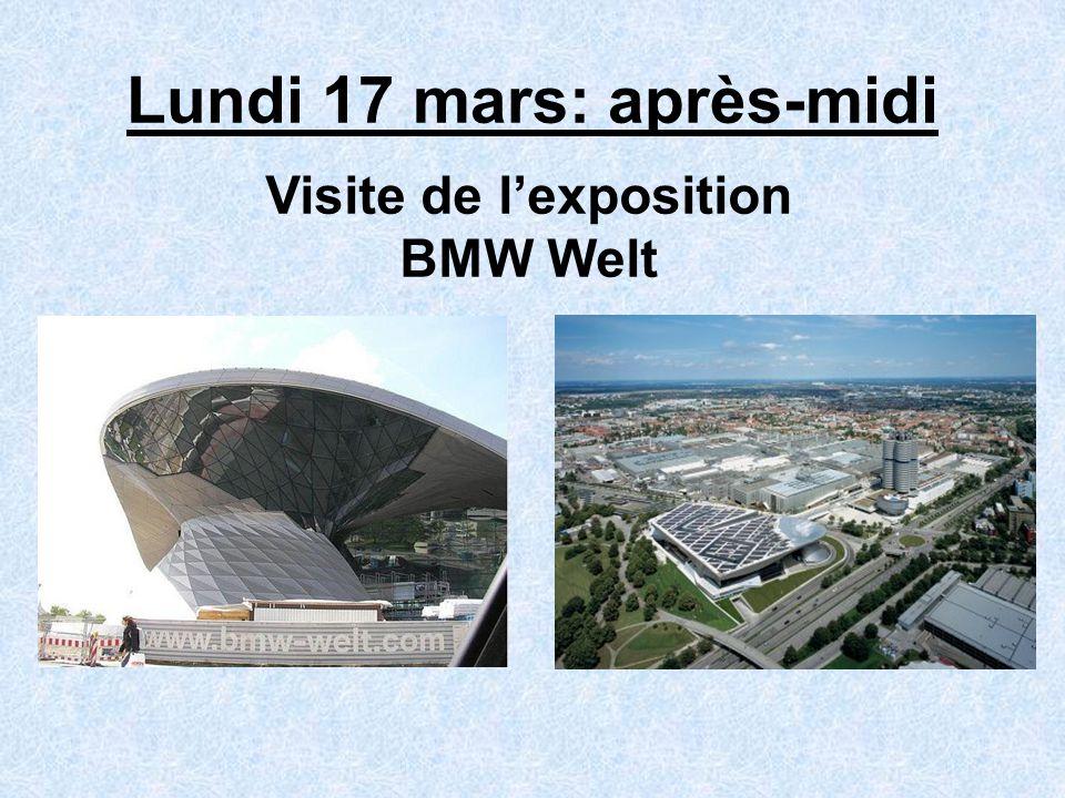 Lundi 17 mars: après-midi Visite de lexposition BMW Welt