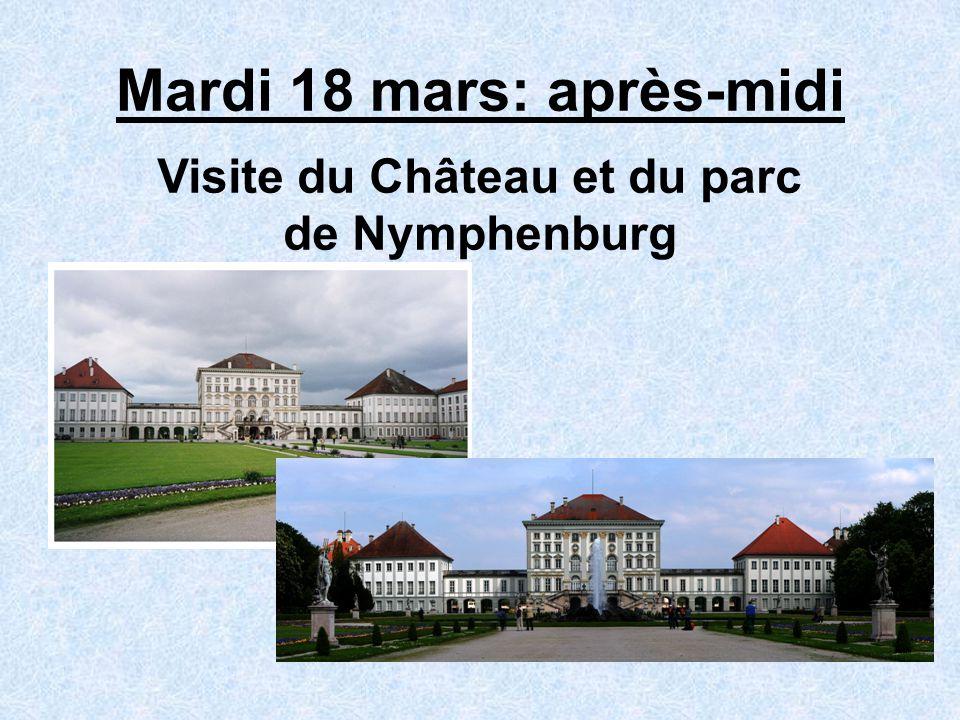 Mardi 18 mars: après-midi Visite du Château et du parc de Nymphenburg