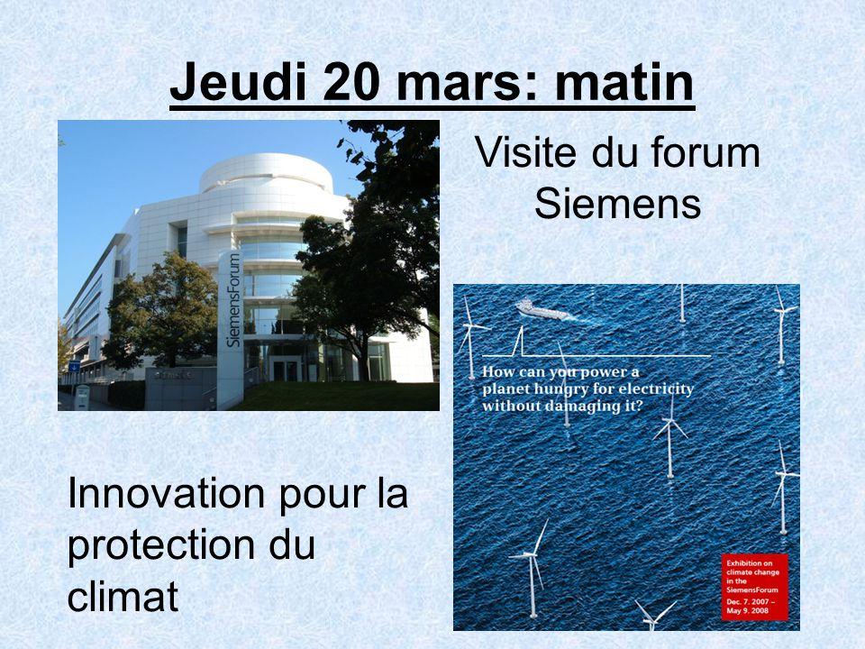 Jeudi 20 mars: matin Visite du forum Siemens Innovation pour la protection du climat