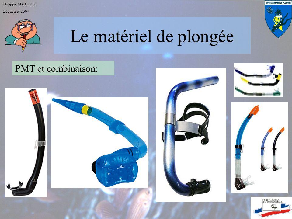 Le matériel de plongée Philippe MATHIEU Décembre 2007 PMT et combinaison: