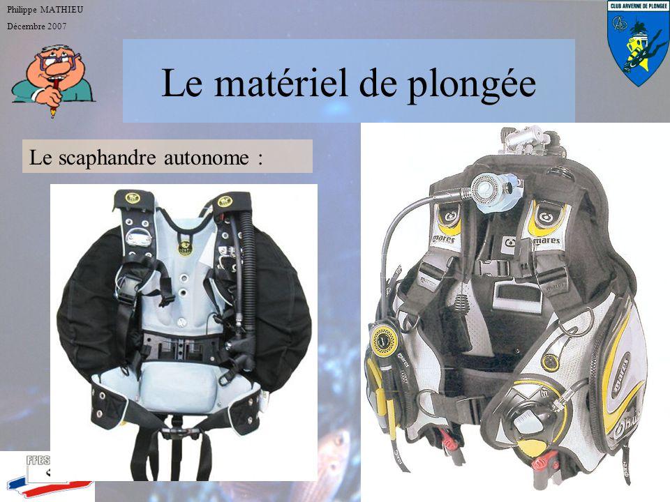 Le matériel de plongée Philippe MATHIEU Décembre 2007 Le scaphandre autonome : Son entretien: bien rincer en laissant tremper, purges et direct-system