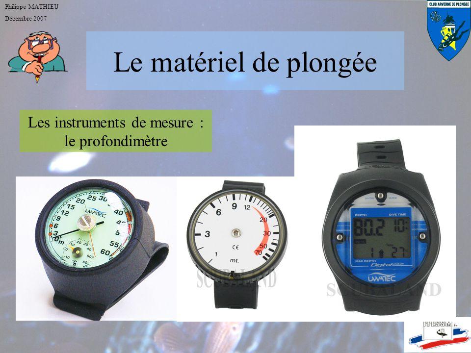 Le matériel de plongée Philippe MATHIEU Décembre 2007 Le manomètre :