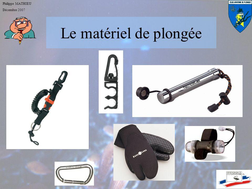 Le matériel de plongée Philippe MATHIEU Décembre 2007 Les éléments de sécurité :