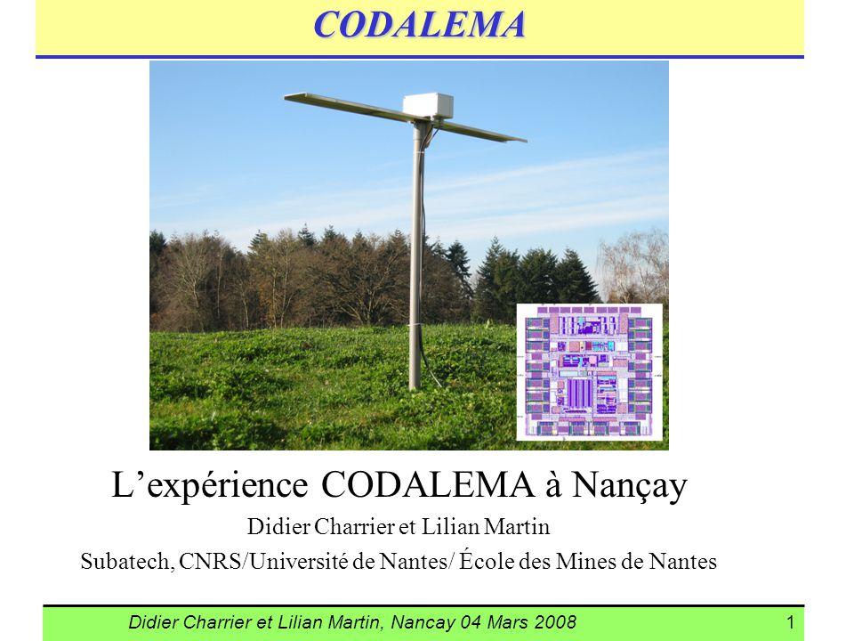 Didier Charrier et Lilian Martin, Nancay 04 Mars 20081 CODALEMA Lexpérience CODALEMA à Nançay Didier Charrier et Lilian Martin Subatech, CNRS/Universi