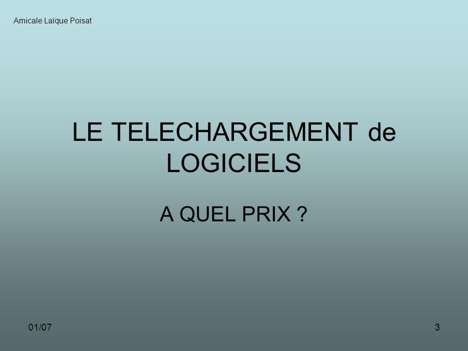 01/073 LE TELECHARGEMENT de LOGICIELS A QUEL PRIX ? Amicale Laïque Poisat