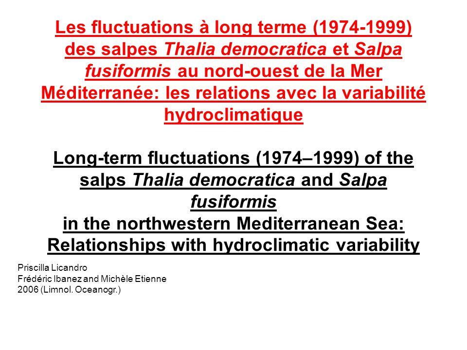 Salpe Thalia democratica (T.d.) Salpa fusiformis (S.f.) Caractéristiques: Zooplancton gélatineux filtreurs eurythermes halotherme reproduction sexuée/ asexuée herbivores non sélectifs