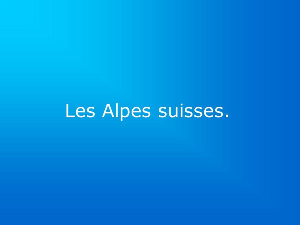 Les Alpes suisses.
