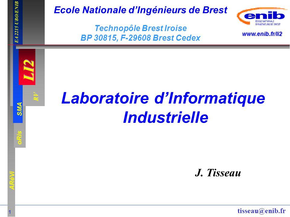LI2 oRis ARéVi 1 RV SMA www.enib.fr/li2 EA 2215 UBO/ENIB tisseau@enib.fr Laboratoire dInformatique Industrielle J. Tisseau Ecole Nationale dIngénieurs