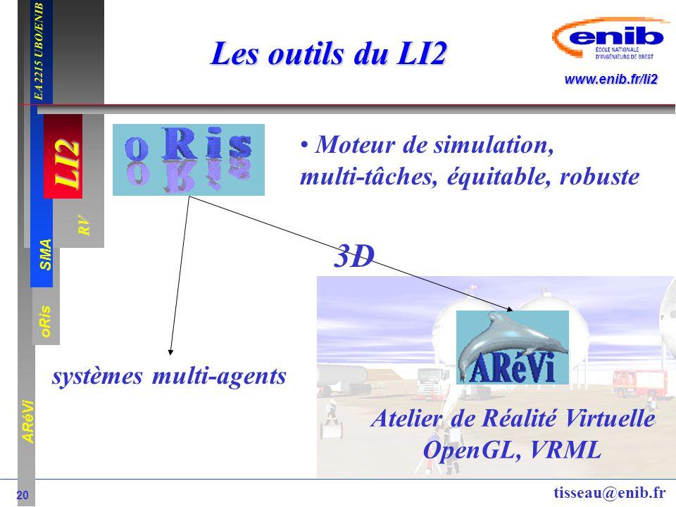 LI2 oRis ARéVi 20 RV SMA www.enib.fr/li2 EA 2215 UBO/ENIB tisseau@enib.fr Les outils du LI2 Moteur de simulation, multi-tâches, équitable, robuste Ate