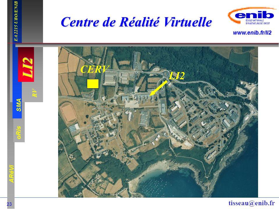 LI2 oRis ARéVi 23 RV SMA www.enib.fr/li2 EA 2215 UBO/ENIB tisseau@enib.fr LI2 CERV Centre de Réalité Virtuelle