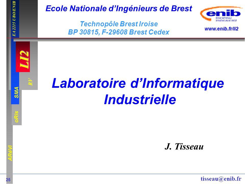 LI2 oRis ARéVi 25 RV SMA www.enib.fr/li2 EA 2215 UBO/ENIB tisseau@enib.fr Laboratoire dInformatique Industrielle J. Tisseau Ecole Nationale dIngénieur