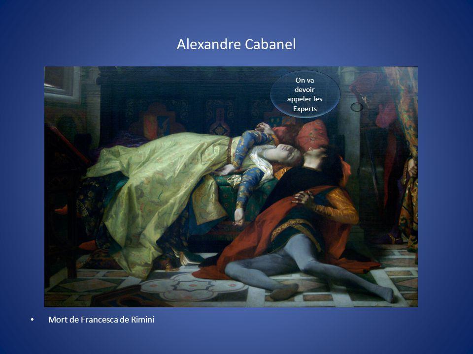 Alexandre Cabanel Mort de Francesca de Rimini On va devoir appeler les Experts