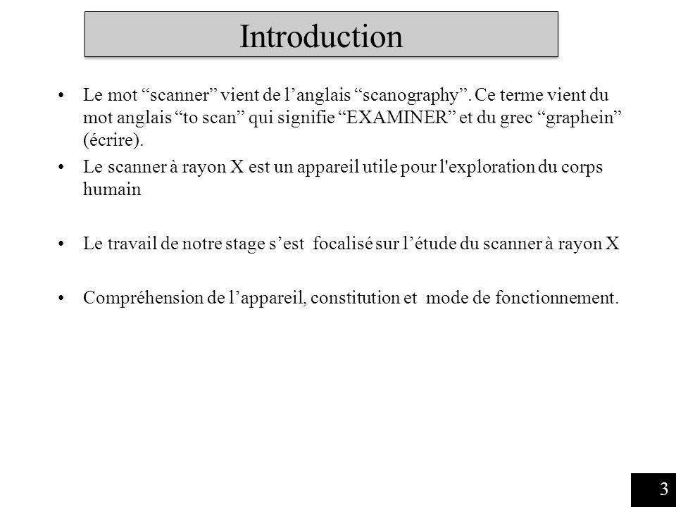 Introduction Le mot scanner vient de langlais scanography.