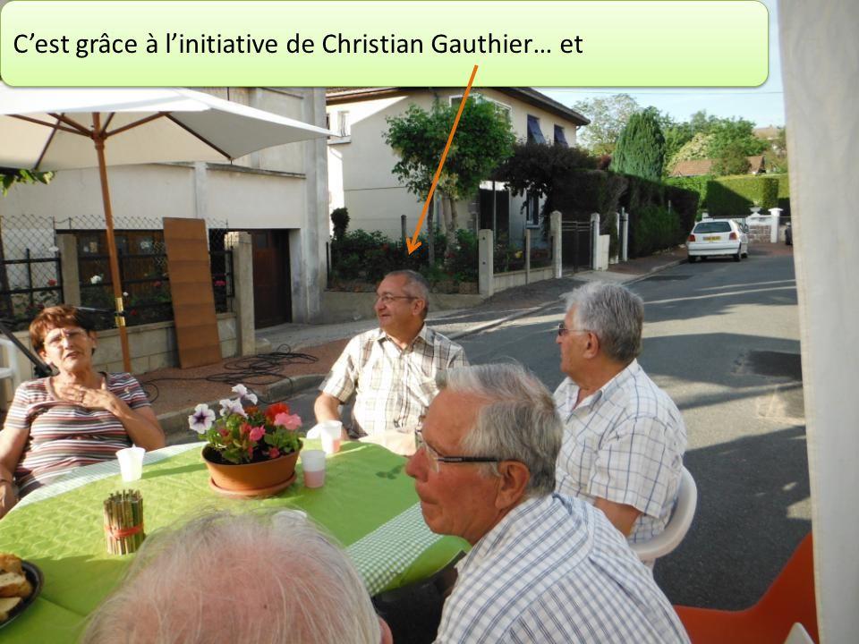 Cest grâce à linitiative de Christian Gauthier… et
