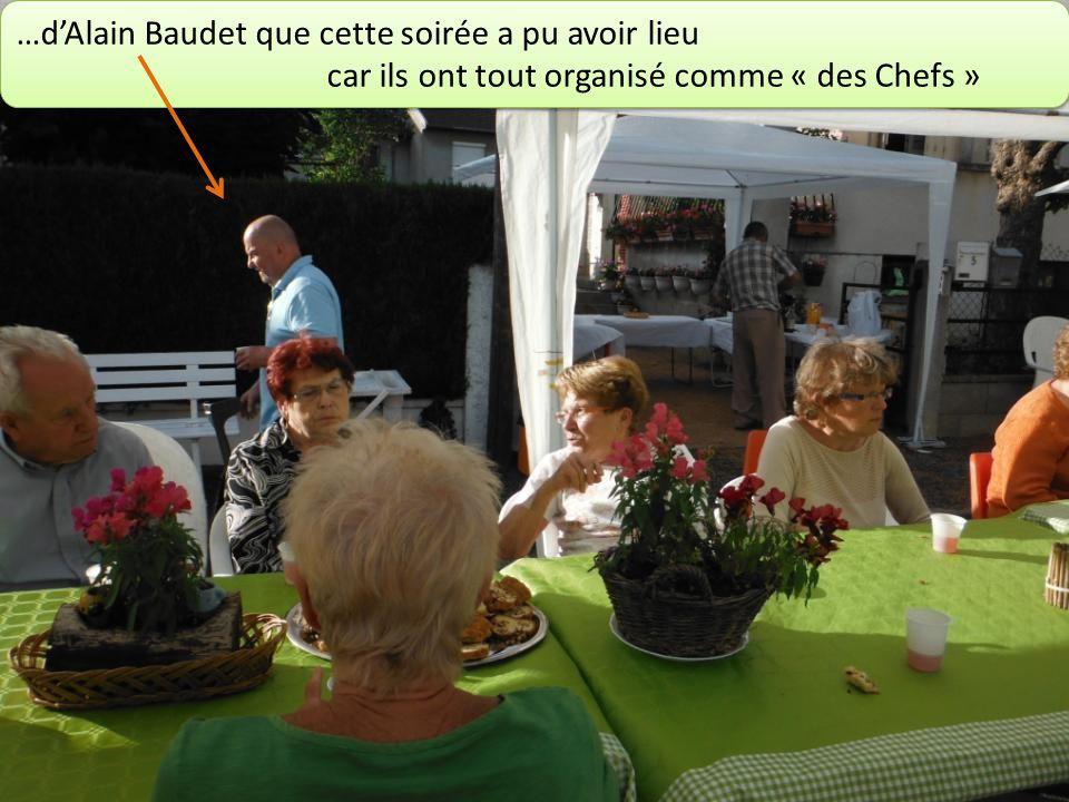 …dAlain Baudet que cette soirée a pu avoir lieu car ils ont tout organisé comme « des Chefs » …dAlain Baudet que cette soirée a pu avoir lieu car ils ont tout organisé comme « des Chefs »