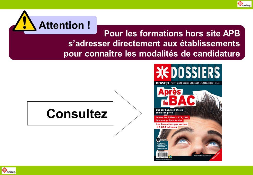 Consultez Attention ! Pour les formations hors site APB sadresser directement aux établissements pour connaître les modalités de candidature
