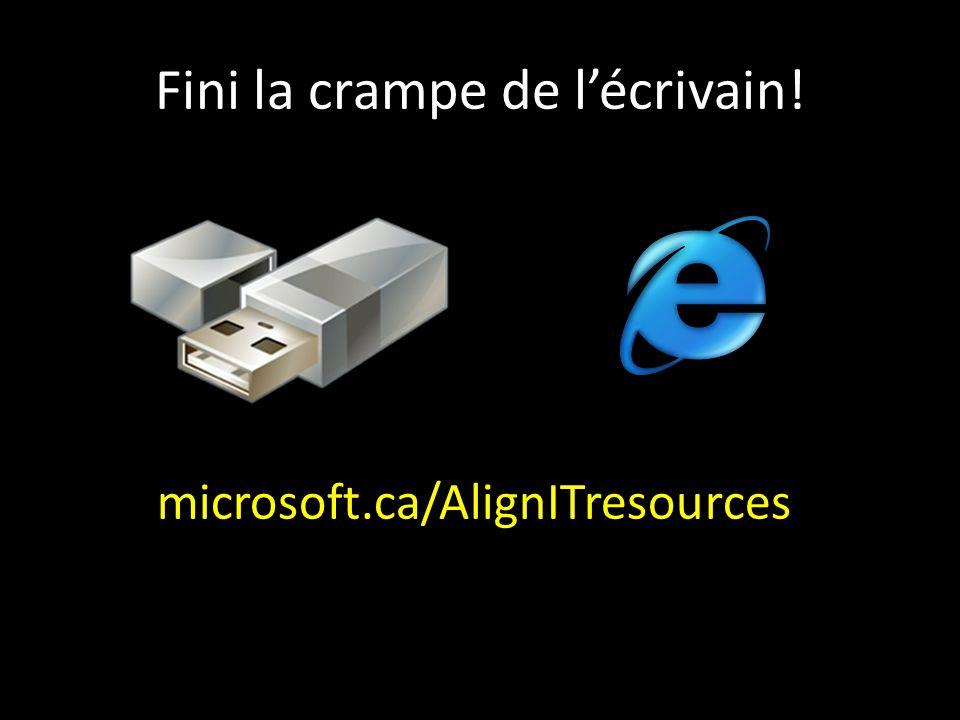 Fini la crampe de lécrivain! microsoft.ca/AlignITresources