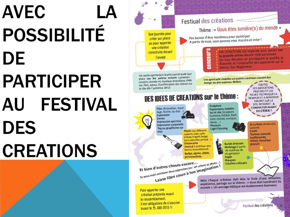 AVEC LA POSSIBILITÉ DE PARTICIPER AU FESTIVAL DES CREATIONS