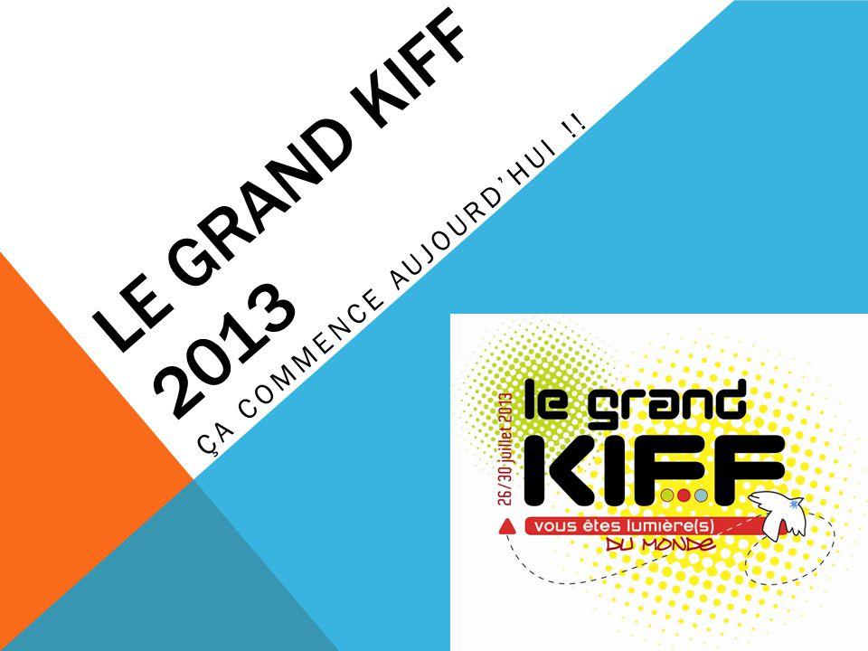 LE GRAND KIFF 2013 ÇA COMMENCE AUJOURDHUI !!