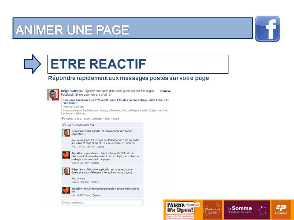 ETRE REACTIF Répondre rapidement aux messages postés sur votre page