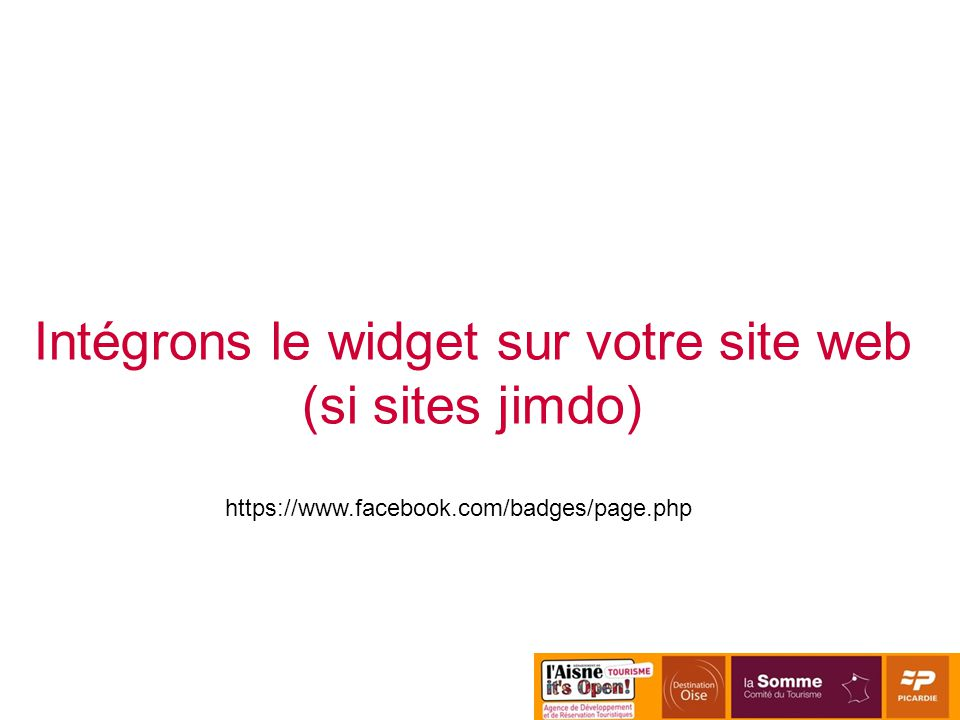 Intégrons le widget sur votre site web (si sites jimdo) https://www.facebook.com/badges/page.php