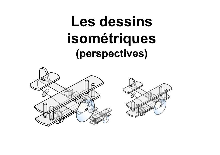 Le dessin isométrique Les grilles et le dessin isométrique On peut utiliser une grille sur laquelle on retrouve les trois axes isométriques pour tracer les perspectives Isométriques.