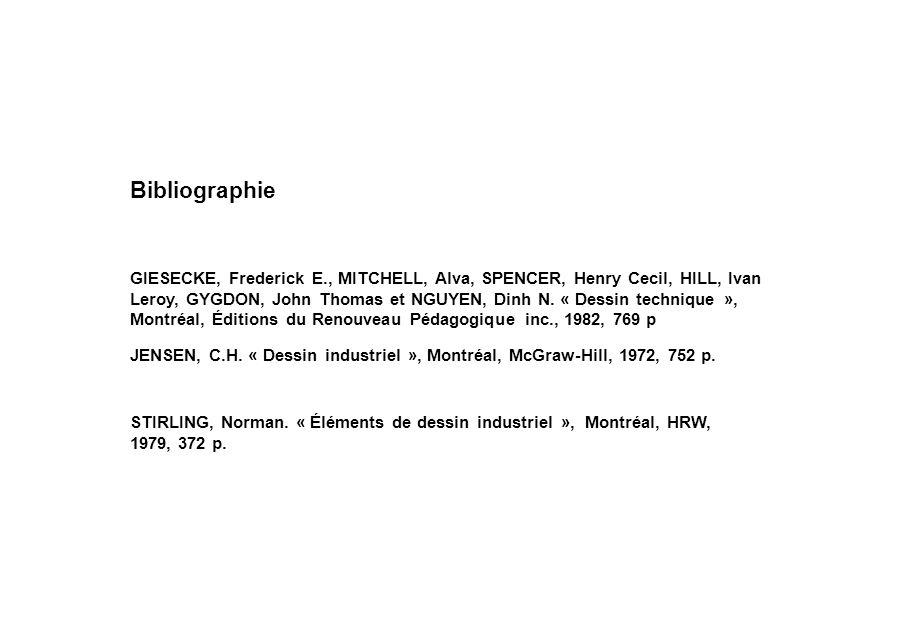 STIRLING, Norman. « Éléments de dessin industriel », Montréal, HRW, 1979, 372 p. JENSEN, C.H. « Dessin industriel », Montréal, McGraw-Hill, 1972, 752