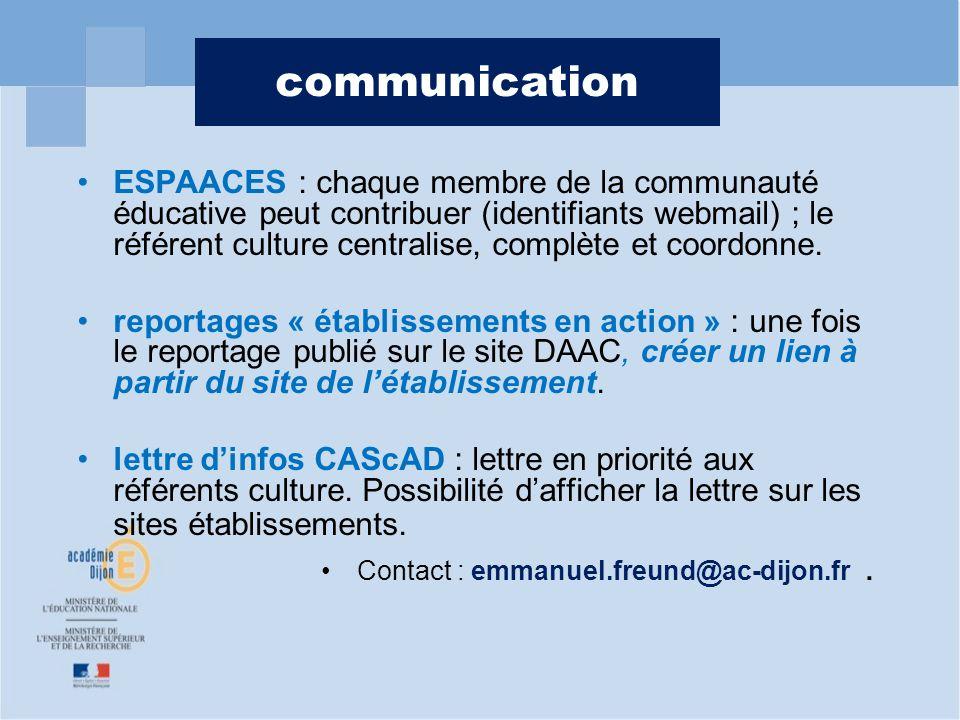 communication ESPAACES : chaque membre de la communauté éducative peut contribuer (identifiants webmail) ; le référent culture centralise, complète et