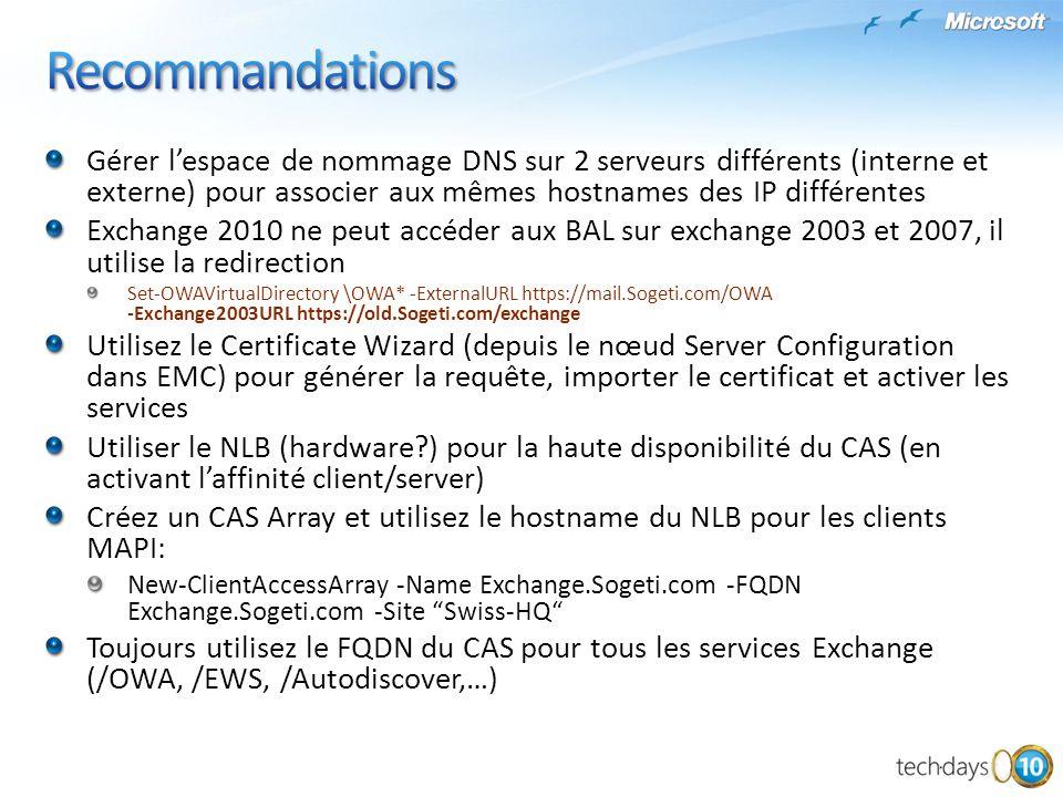 Gérer lespace de nommage DNS sur 2 serveurs différents (interne et externe) pour associer aux mêmes hostnames des IP différentes Exchange 2010 ne peut
