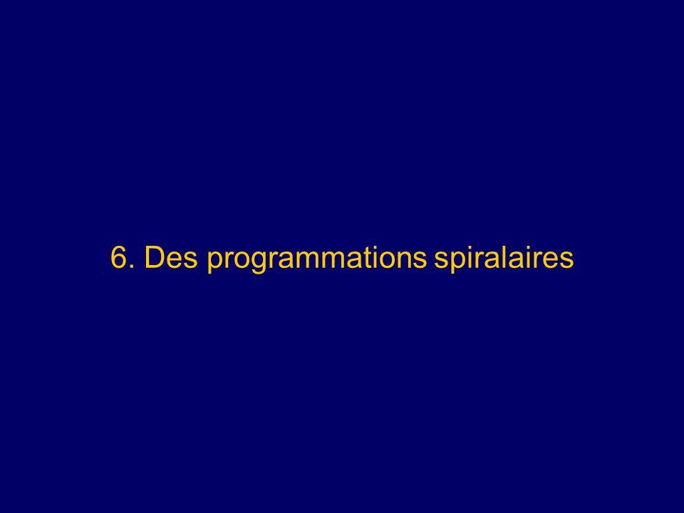 6. Des programmations spiralaires